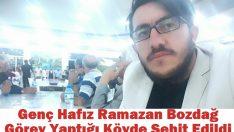 Hafız Ramazan Bozdağ Görev Yaptığı Köyde Şehit Edildi