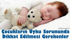 Çocukların uyku sorununda dikkat edilmesi gerekenler