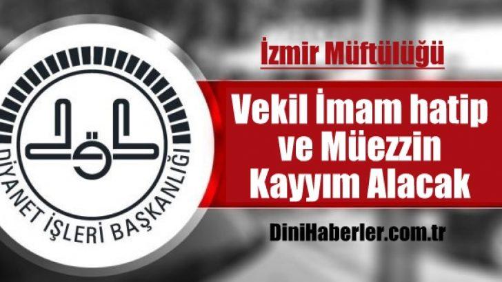 İzmir Müftülüğünden Vekil Alım Duyurusu