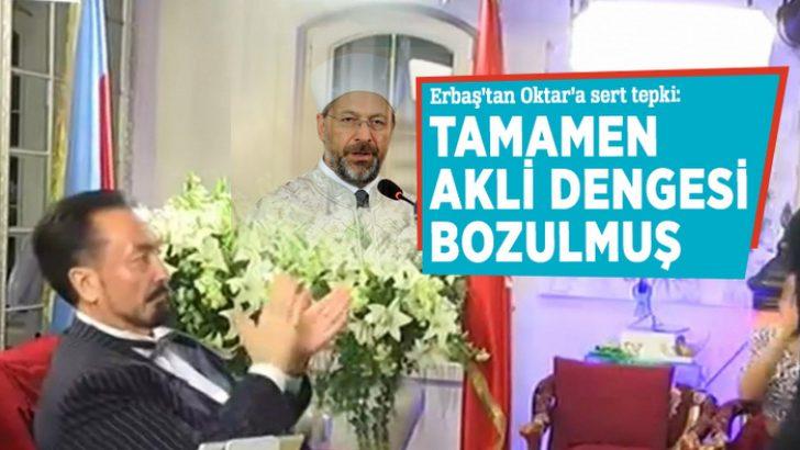 Diyanet İşleri Başkanı Erbaş: 'Tamamen akli dengesi bozulmuş'
