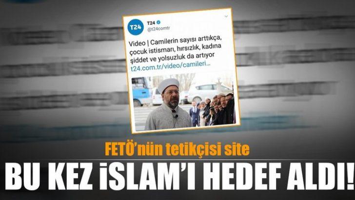 FETÖ'nün tetikçisi 'T24' haber Müslümanları hedef aldı