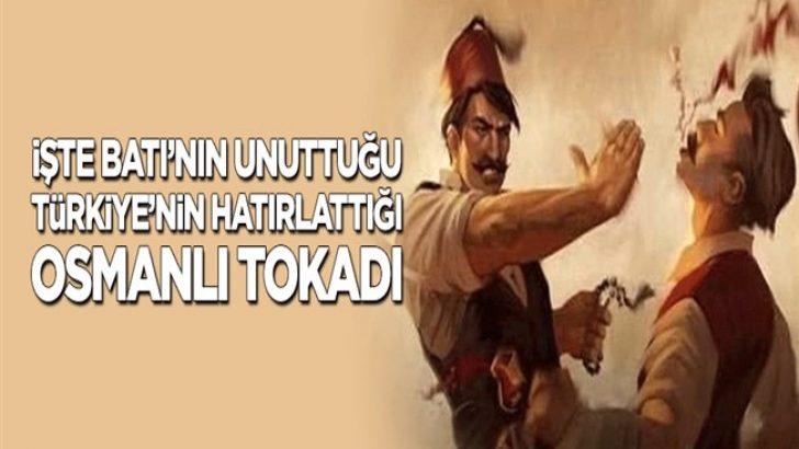 İşte Batı'nın unuttuğu Türkiye'nin hatırlattığı Osmanlı tokadı