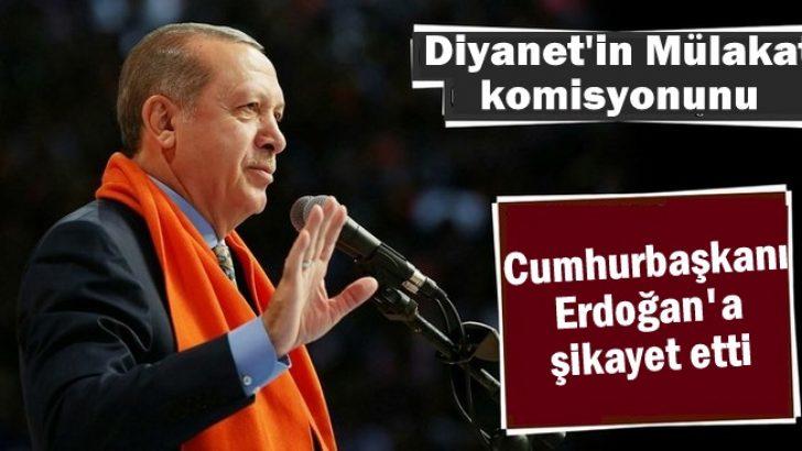 Diyanet'in Mülakat komisyonunu, Cumhurbaşkanı Erdoğan'a şikayet etti
