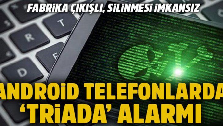 Android telefonlarda Triada alarmı