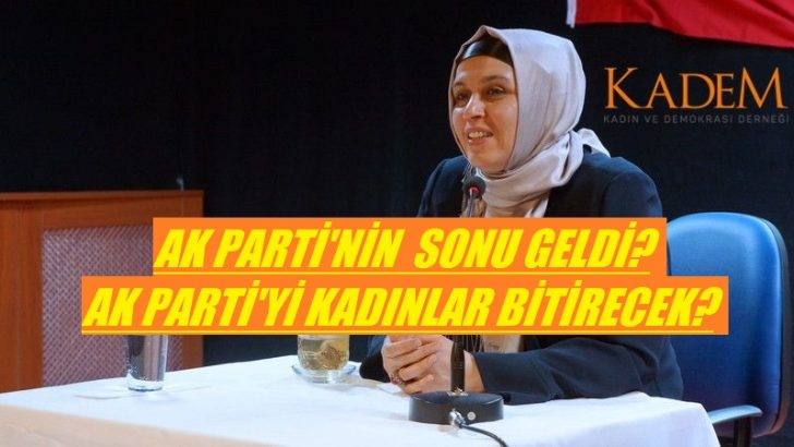 Ak Partiyi Kadınlar Bitirecek