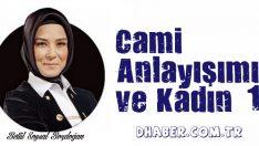 """Cami """"anlayış""""ımız ve kadın -1"""