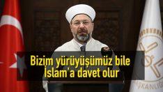 Bizim Yürüyüşümüz Bile İslam'a Davet Olur
