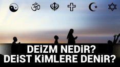 Deizm nedir? Deist ne demek, kimlere denir, nasıl ortaya çıktı? Deizm (Yaradancılık) nedir?