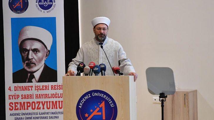 Diyanet, İslam'ın hakikatlerini ve ilkelerini her şeyin üstünde tutmuştur