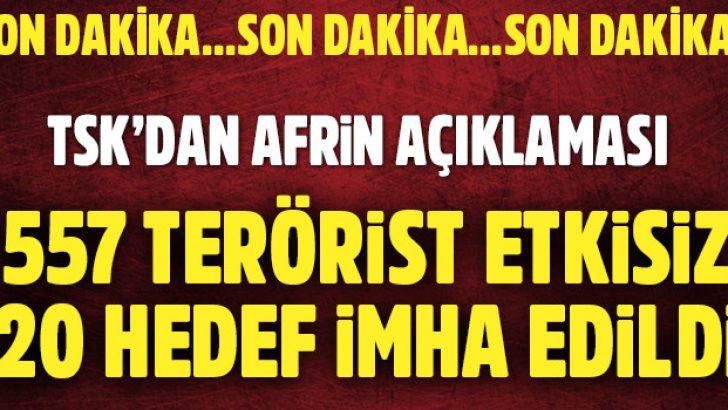 Son dakika! TSK'dan Afrin açıklaması: 557 terörist etkisiz