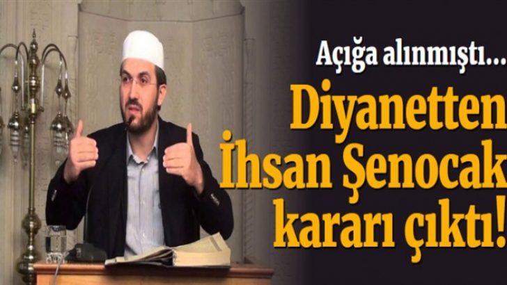 Diyanet İşleri Başkanlığı'ndan flaş 'İhsan Şenocak' kararı