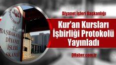 Diyanet Kur'an Kursları İşbirliği Protokolü Yayınladı