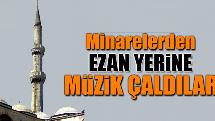 Aydın'ın Kuşadası ilçesinde Korsanlar Minarelerden müzik çaldılar