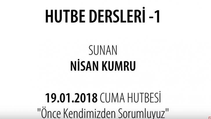 HUTBE DERSLERİ -1. BÖLÜM  19.01.2018 Cuma Hutbesi (Sunan: Nisan Kumru)