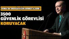 Roma'da Erdoğan için bir ilk: 3500 güvenlik görevlisi koruyacak