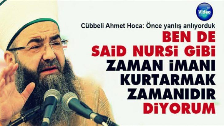 Cübbeli Ahmet: Ben de Said Nursi gibi 'zaman imanı kurtarmak zamanıdır' diyorum
