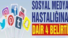 Sosyal medya hastalığına dair 4 belirti