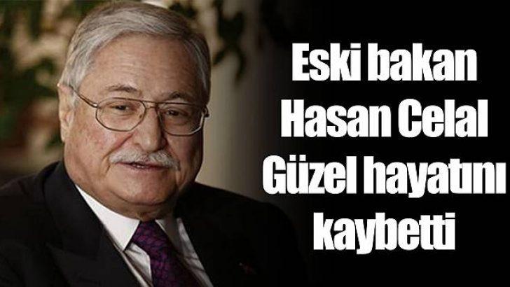 Hasan Celal Güzel hayatını kaybetti